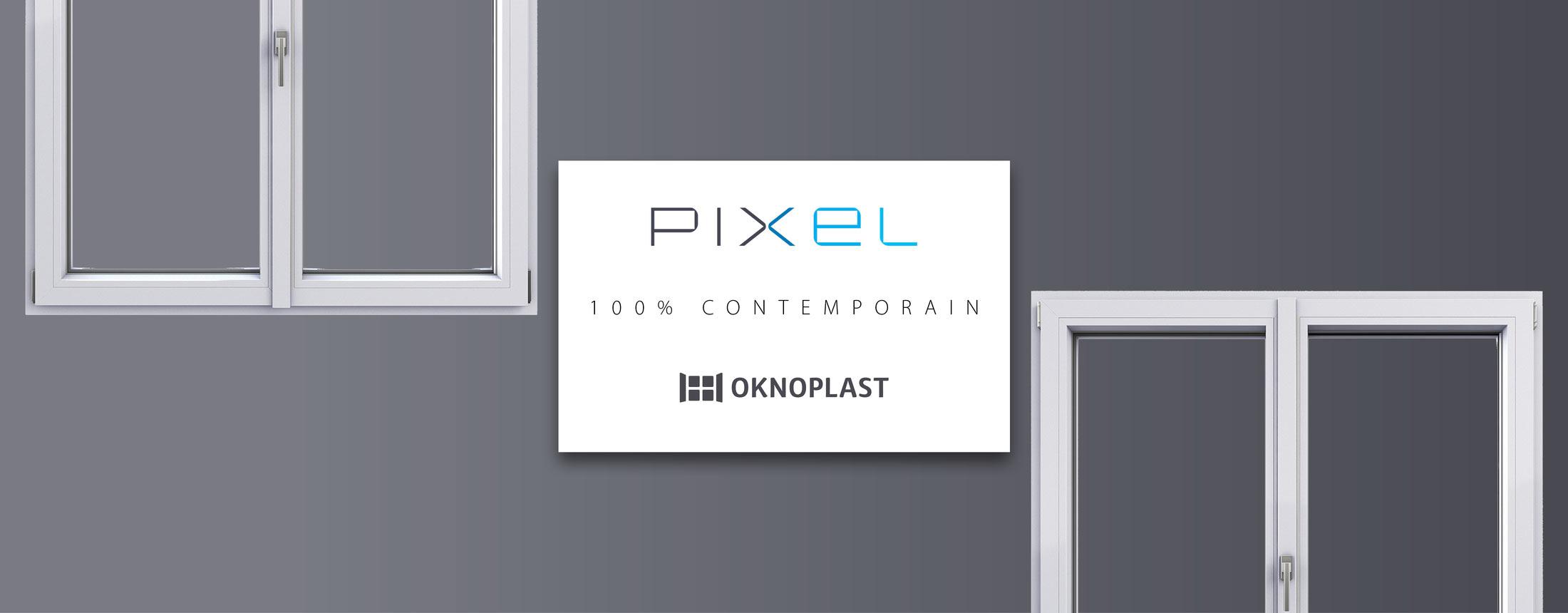 Pixel Menuiseries PVC Oknoplast